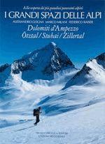 I grandi spazi delle Alpi. 6.Dolomiti d'Ampezzo, Otztal, Stubai, Zillertal