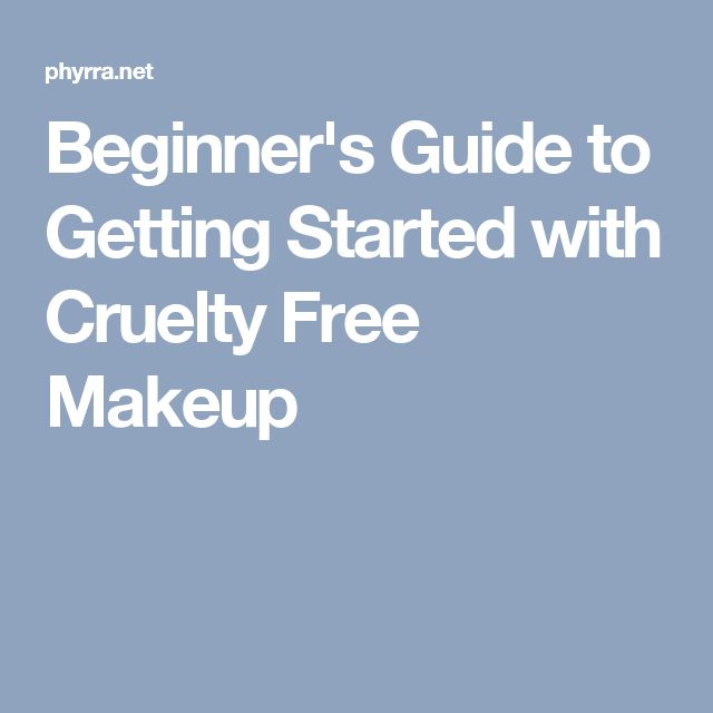 Beginner's Guide to Getting Started with Cruelty Free Makeup
