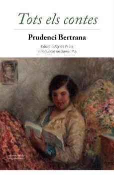 Tots els contes / Prudenci Bertrana https://cataleg.ub.edu/record=b2205258~S1*cat  Prudenci Bertrana és un dels contistes més prolífics de la literatura catalana de la primera meitat del segle XX. Els seus primers contes van ser escrits el 1899 i els últims, el 1937, en plena Guerra Civil.