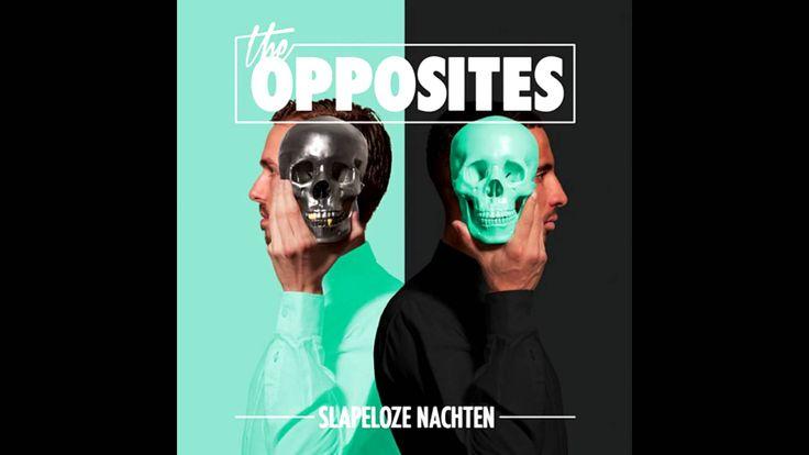 Slapeloze Nachten - (HD Audio) - The Opposites