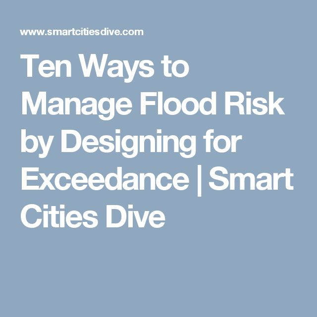 Ten Ways to Manage Flood Risk by Designing for Exceedance              | Smart Cities Dive