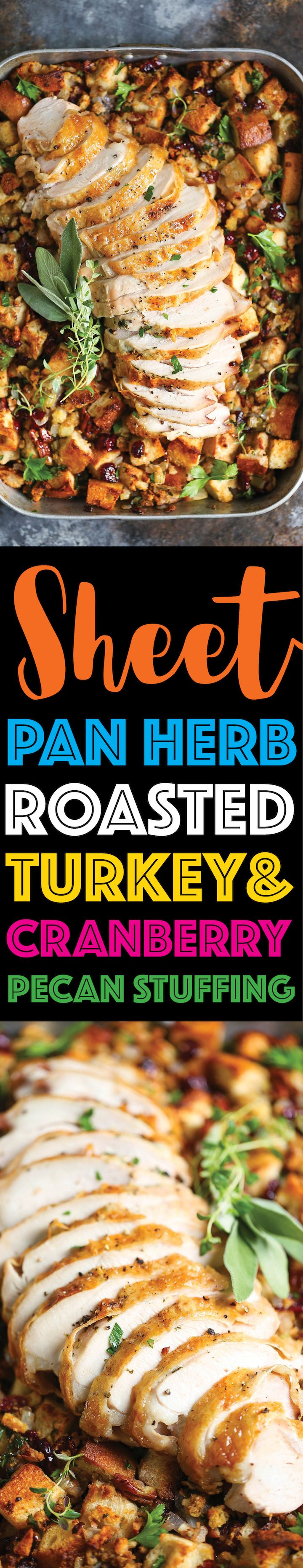Sheet Pan Herb Roasted Turkey and Cranberry Pecan Stuffing - The easiest Thanksgiving holiday meal! A sheet pan turkey dinner! So easy with less dishes!