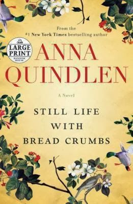 'Still Life With Breadcrumbs' by Anna Quindlen