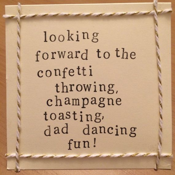 Wedding Acceptance card - looking forward to the confetti throwing, champagne toasting, dad dancing fun Blank inside. 4x4 inch. With envelope.