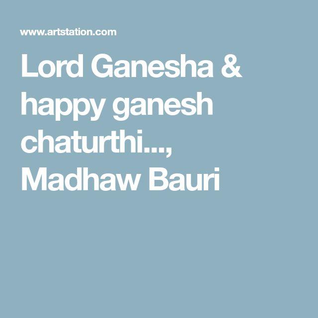Lord Ganesha & happy ganesh chaturthi..., Madhaw Bauri