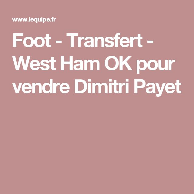 Foot - Transfert - West Ham OK pour vendre Dimitri Payet