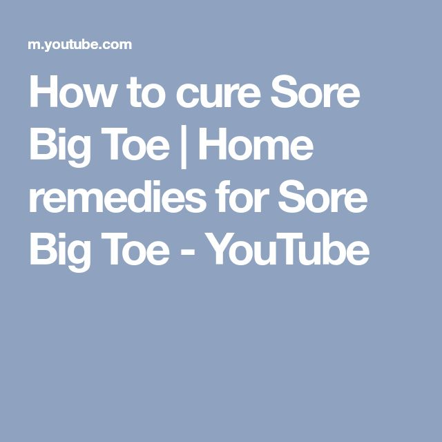 How to cure Sore Big Toe | Home remedies for Sore Big Toe - YouTube