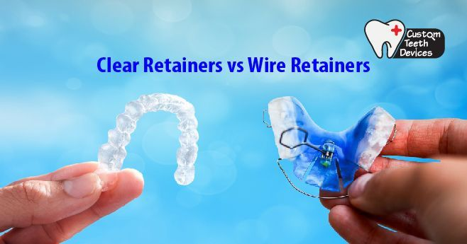 Clear Retainers vs Wire Retainers   CustomTeethDevices.com When you are done with braces choose the right retainersfind out the main difference of Clear Retainers vs Wire Retainers & make an informed choice.