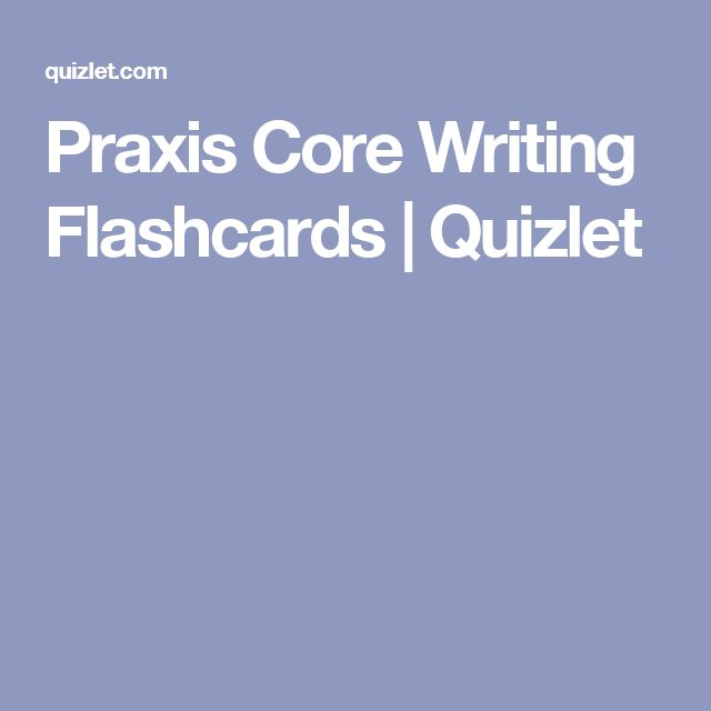 Praxis Core Writing Flashcards | Quizlet                                                                                                                                                                                 More