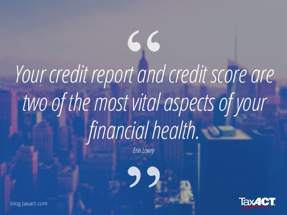 Your credit report and credit score are two of the most vital aspects of your financial health. - Erin Lowry