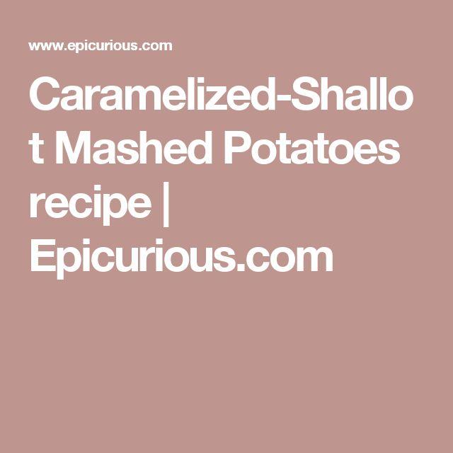 Caramelized-Shallot Mashed Potatoes recipe | Epicurious.com