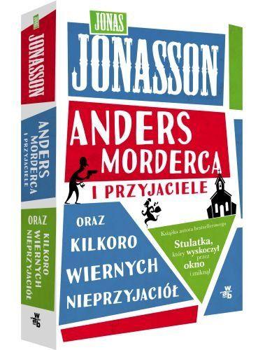 Anders Morderca i przyjaciele oraz kilkoro wiernych nieprzyjaciół - Jonasson Jonas za 32,49 zł | Książki empik.com