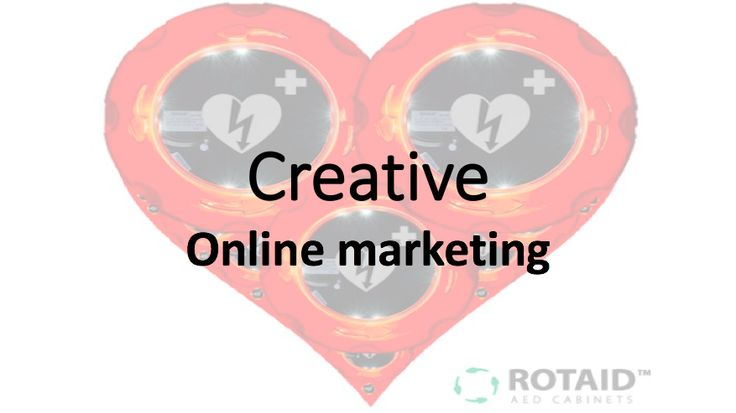 Creative and online marketing with AED cabinets of Rotaid