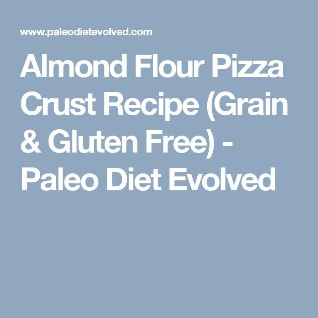Almond Flour Pizza Crust Recipe (Grain & Gluten Free) - Paleo Diet ...