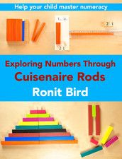 Exploring Numbers Through Cuisenaire Rods