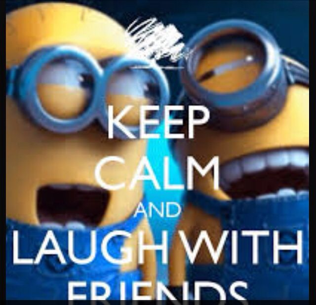 Laugh with your buddies