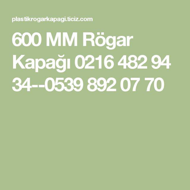 600 MM Rögar Kapağı   0216 482 94 34--0539 892 07 70