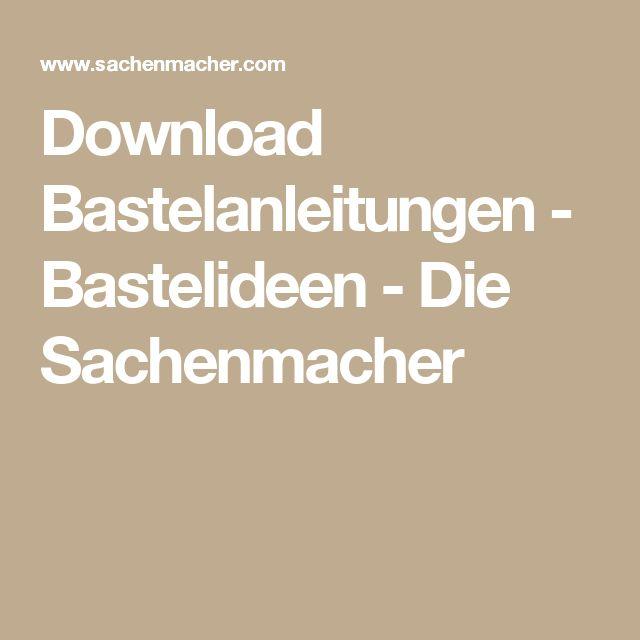 Download Bastelanleitungen - Bastelideen - Die Sachenmacher