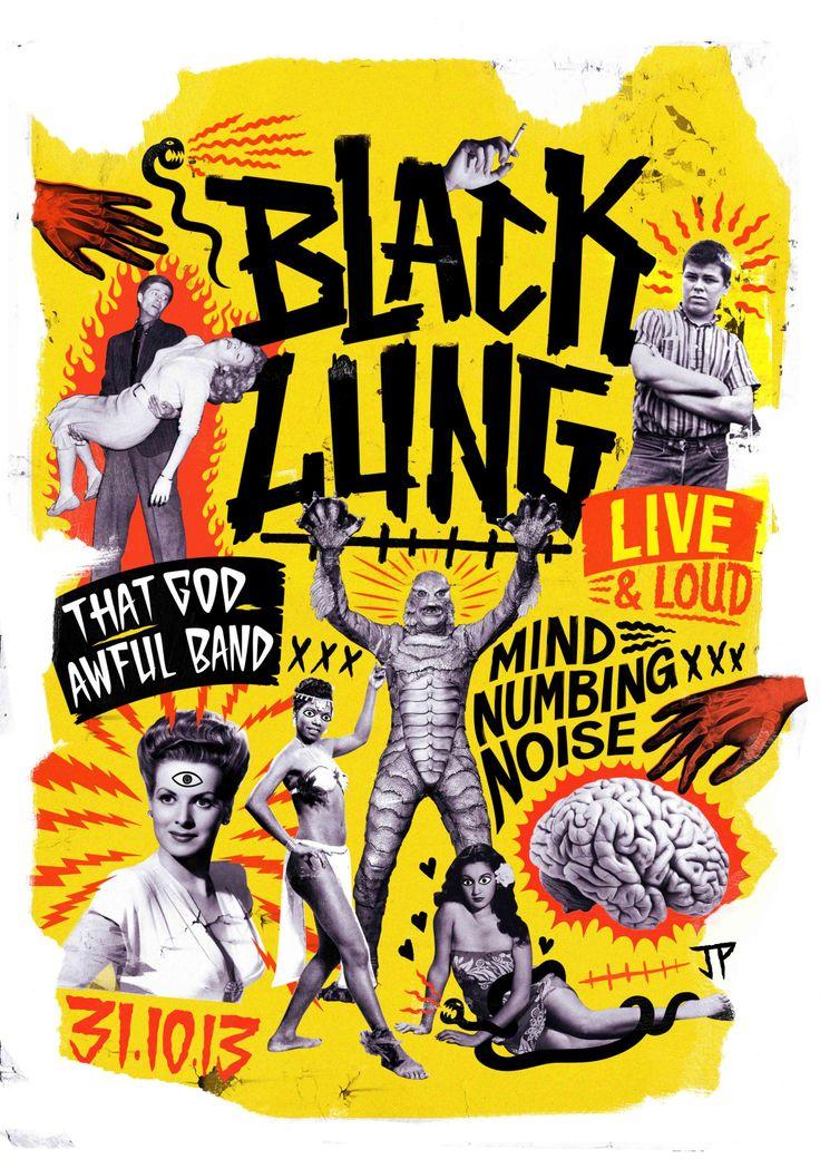 justinpoulter.tumblr.com http://www.behance.net/justinpoulter Gig Poster for Black Lung