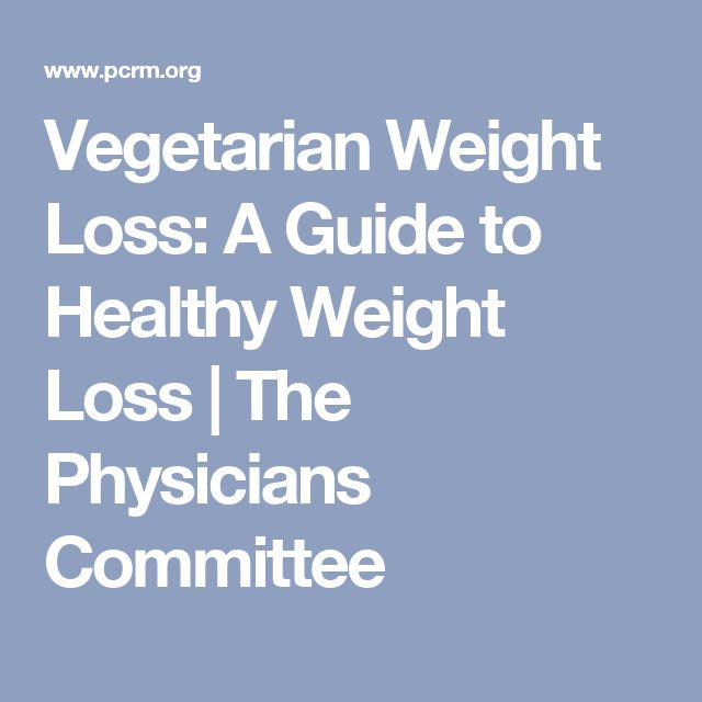 Vegetarian Weight Loss: A Guide to Healthy Weight Loss | The Physicians Committee