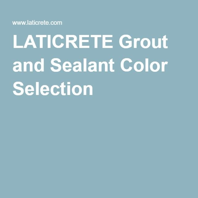 LATICRETE Grout and Sealant Color Selection: #17 marble beige