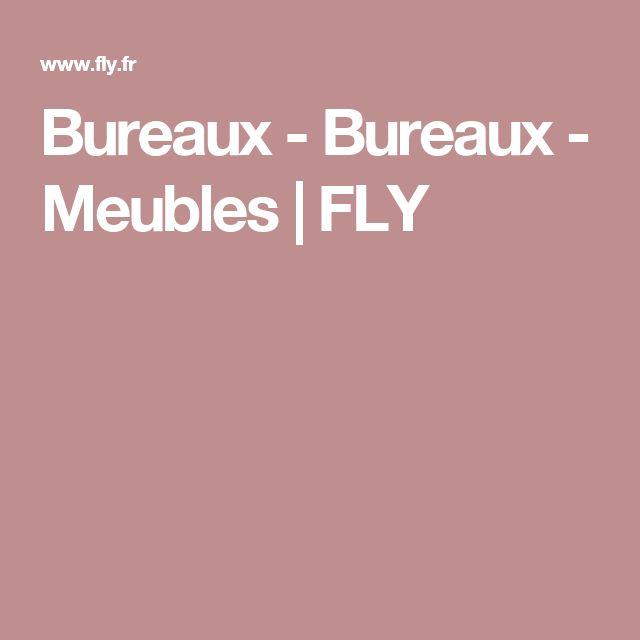 Bureaux - Bureaux - Meubles | FLY