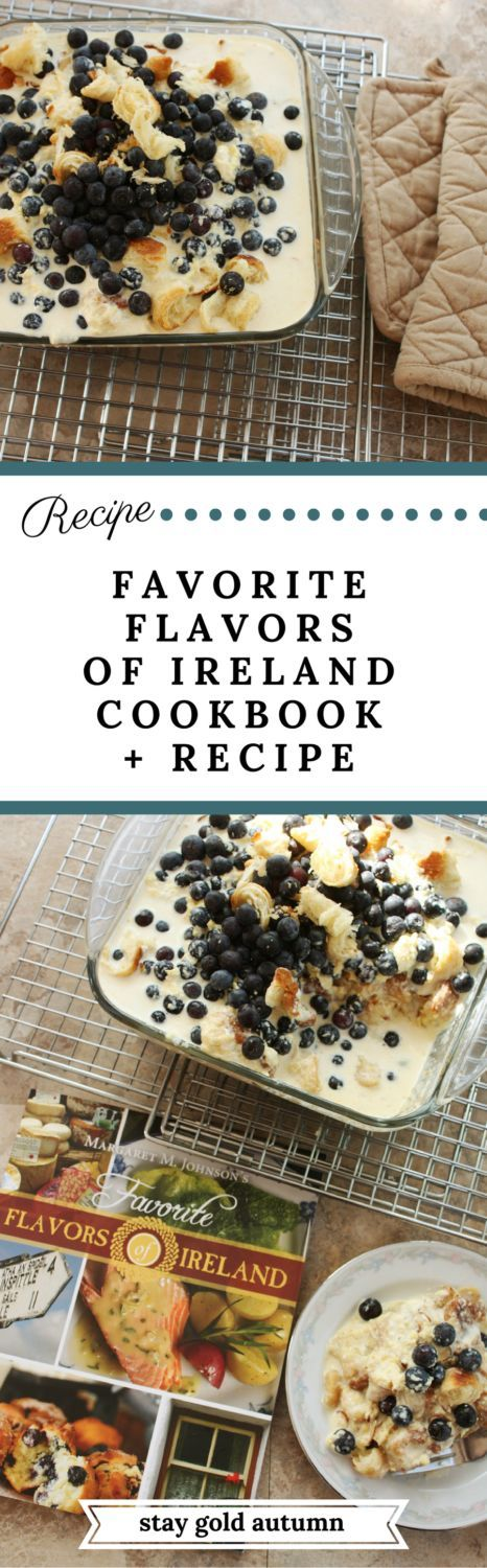 Favorite Flavors of Ireland cookbook and Irish croissant pudding recipe with custard! Pin now- read later. | Stay gold Autumn