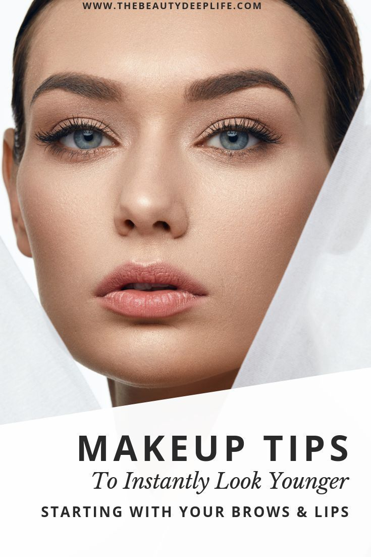 Makeup Tips To Look Younger Using Brows Lips In 2020 Makeup Tips Beauty Makeup Tips Makeup Tips To Look Younger