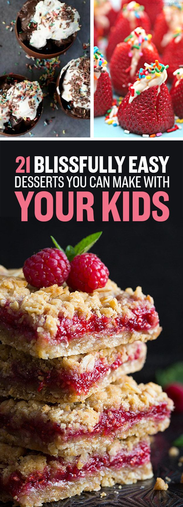 21 Blissfully Easy Desserts You Can Make With Your Kids