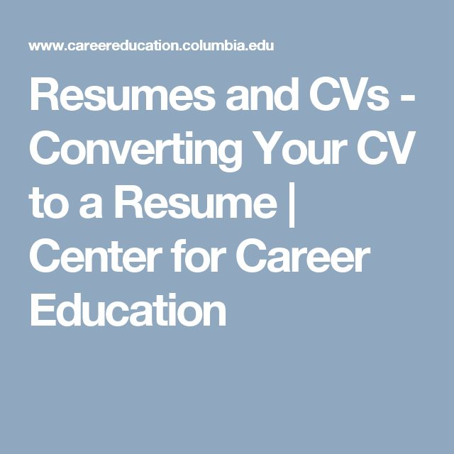Resumes and CVs - Converting Your CV to a Resume | Center for Career Education