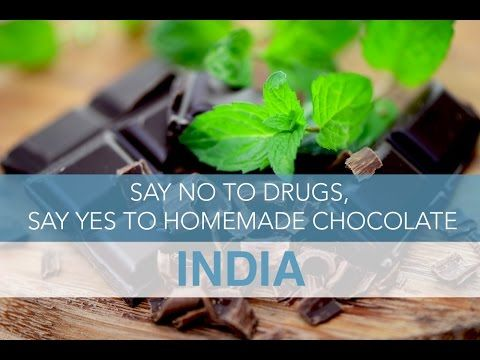 India: Say no to Drugs, Say Yes to Homemade Chocolate   Seek The World