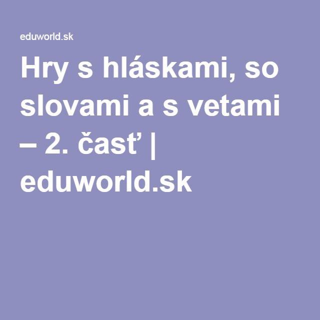 Hry s hláskami, so slovami a s vetami – 2. časť   eduworld.sk