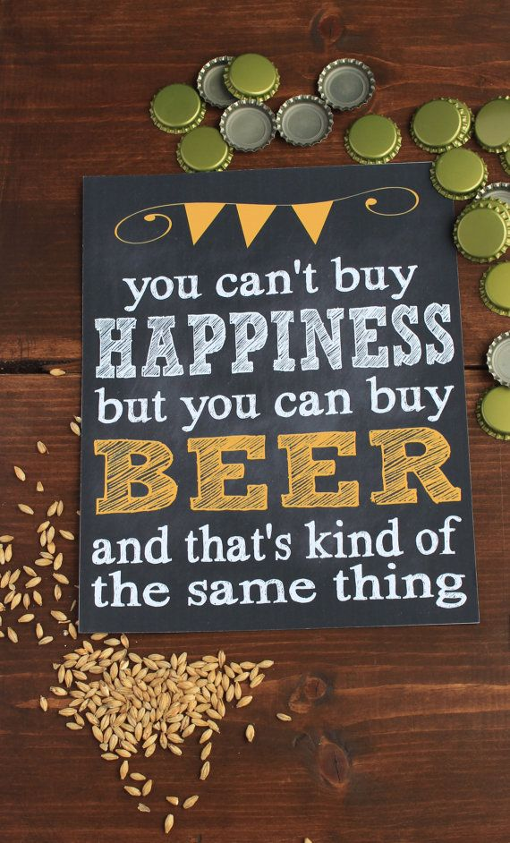 *NOW AVAILABLE! Get this printed on canvas! https://www.etsy.com/listing/254508474  ====DESCRIPTION==== You cant buy happiness but you can by beer and thats kind of the same thing Perfect for the beer lover in your household! Would look great in a bar, man cave, or a beer-lovers home office. Even a great Fathers Day or Christmas Gift! This yellow, white and black print is made to look like a chalkboard, without the smudging that would occur with a real chalkboard.  ====ORDERING==== This…