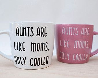 Aunts Are Like Moms Only Cooler // Funny Coffee Mug for Aunt // Mother's Day Gift for Aunt // Unique Gift for Aunt // Aunt Gift