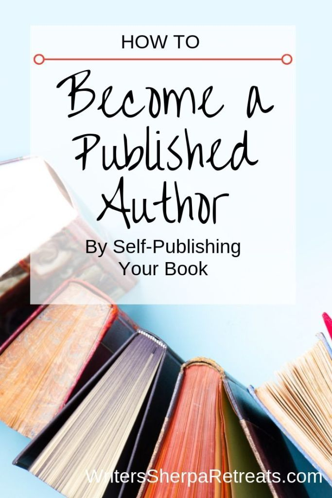 How To Become A Published Author By Self Publishing Your Book Book Writing Inspiration Book Writing Tips Write Your Own Book