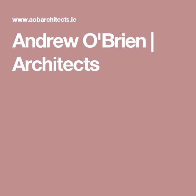 Andrew O'Brien | Architects