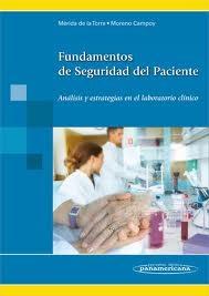 Mérida de la Torre FJ, Moreno Campoy EE. Fundamentos de seguridad del paciente: análisis y estrategias en el laboratorio clínico. Madrid: Médica Panamericana; 2011