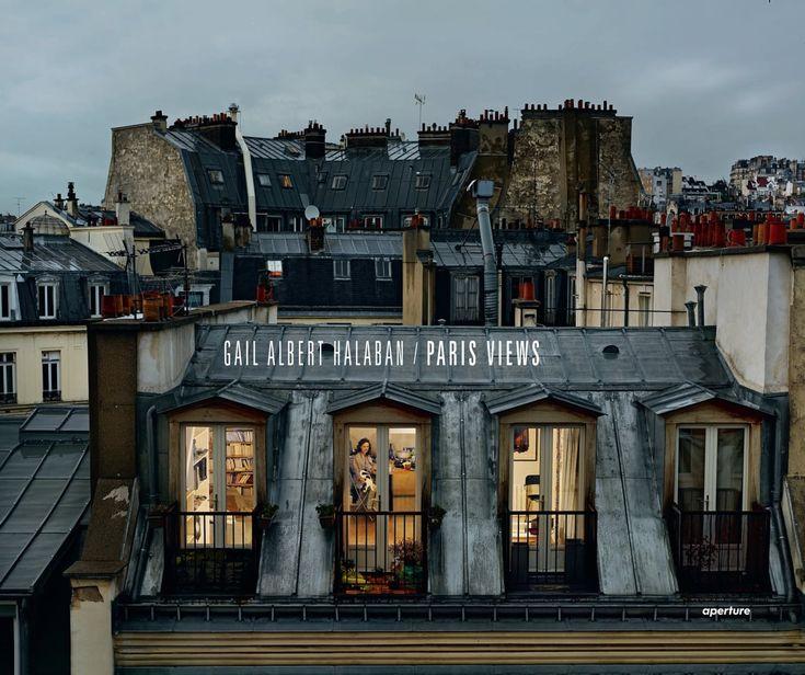 Gail Albert Halaban - Paris Views