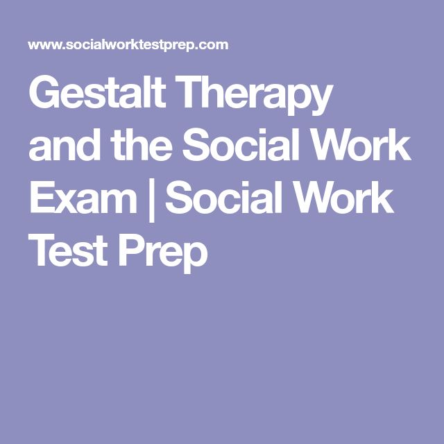 Gestalt Therapy and the Social Work Exam | Social Work Test Prep
