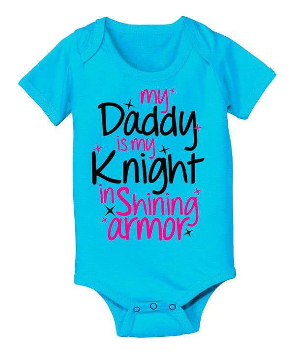 This KidTeeZ Turquoise 'Daddy Is My Knight' Bodysuit - Infant by KidTeeZ is perfect! #zulilyfinds