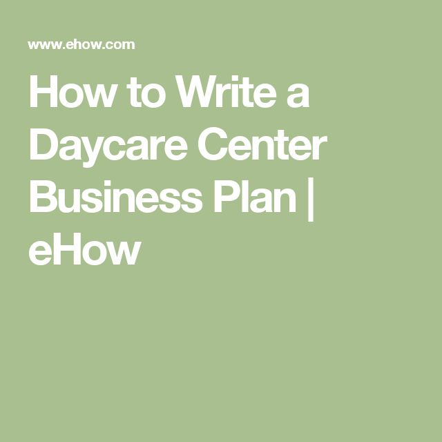 How to Write a Daycare Center Business Plan | eHow