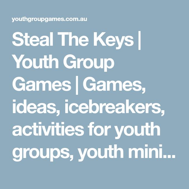 Steal The Keys | Youth Group Games | Games, ideas, icebreakers, activities for youth groups, youth ministry and churches.