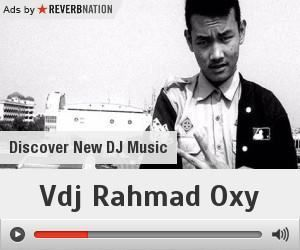 Check out Vdj Rahmad Oxy on ReverbNation