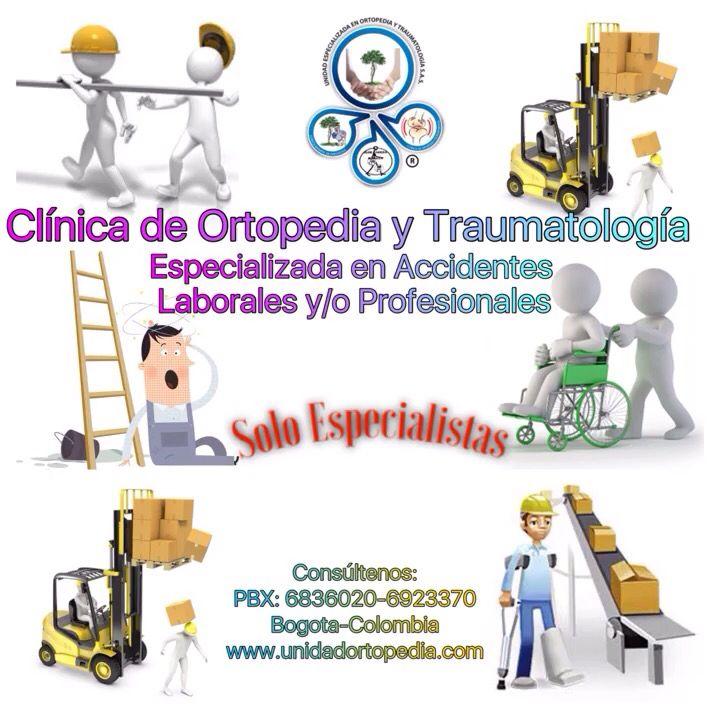 Clinica especializada en atención de accidentes laborales en Bogotá - Colombia www.unidadortopedia.com PBX: 6923370