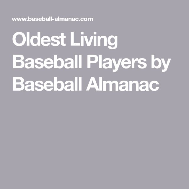 Oldest Living Baseball Players by Baseball Almanac