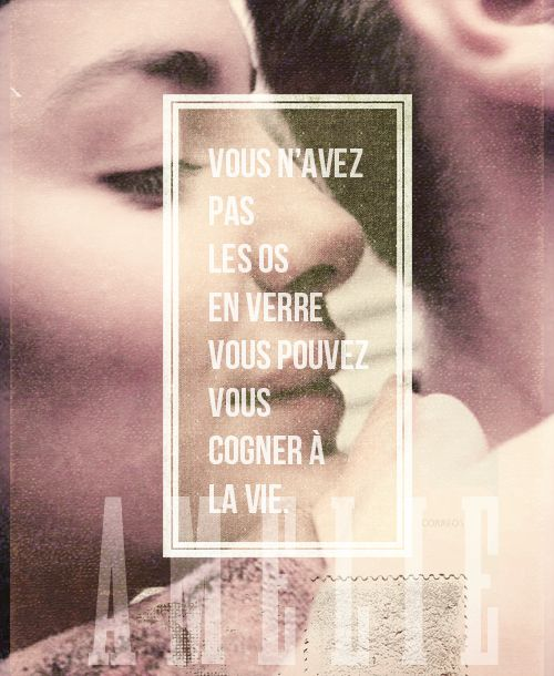 So, my little Amélie, you don't have bones of glass. You can take life's knocks. If you let this chance pass, eventually, your heart will become as dry and brittle as my skeleton. So, go get him, for Pete's sake! Le fabuleux destin d'Amélie Poulin (2001)