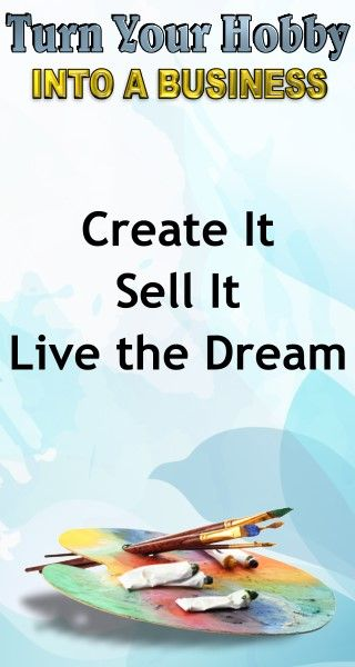 Motivational Quotes: Create it, Sell it, Live the Dream. Learn how to turn your hobby into a side hustle income or a full time income with this amazing selling course for artists and hobbyists. Business Advice