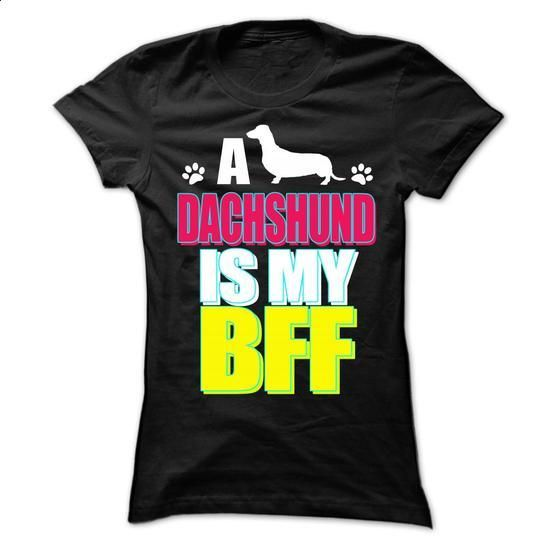A Dachshund Is My BFF - #sweatshirt #girls hoodies. GET YOURS => https://www.sunfrog.com/Pets/A-Dachshund-Is-My-BFF-Ladies.html?60505