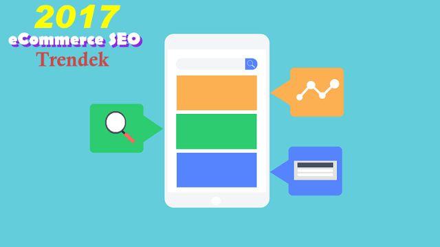 Érdekelnek a 2017-es eCommerce SEO trendek, hogyan növelheted webshopod látogatottságát ? #e-kereskedelem#SEO#trendek