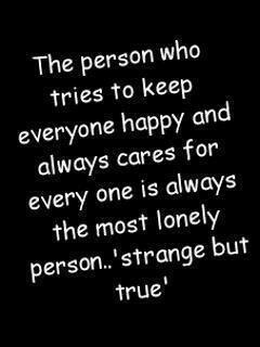 De mensen die er zijn voor anderen, degene die mensen helpen in hun relatie verwaarlozen vaak hun eigen relaties. Deze mensen worden dan eenzaam, het is belangrijk om voor jezelf te zorgen zodat je niet eenzaam wordt.